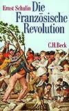 Die Französische Revolution - Ernst Schulin