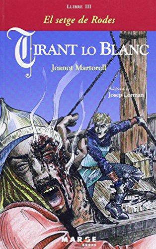 Tirant lo Blanc. Llibre III - El setge de Rodes par Joanot Martorell