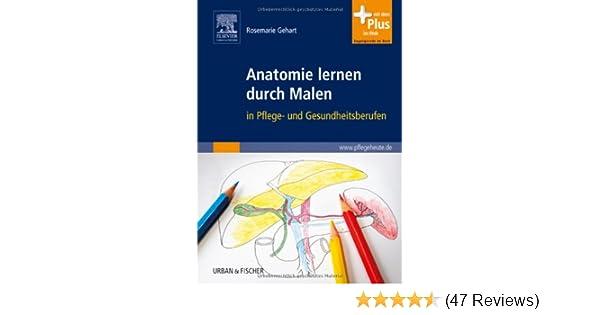 Anatomie lernen durch Malen: in Pflege- und Gesundheitsberufen - mit ...