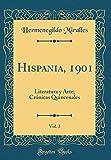 Hispania, 1901, Vol. 3: Literatura y Arte; Crónicas Quincenales (Classic Reprint)