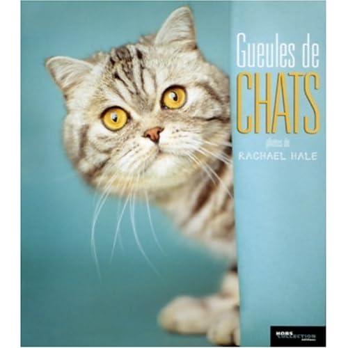 Gueules de chats (Ancien prix Editeur: 13 Euros )