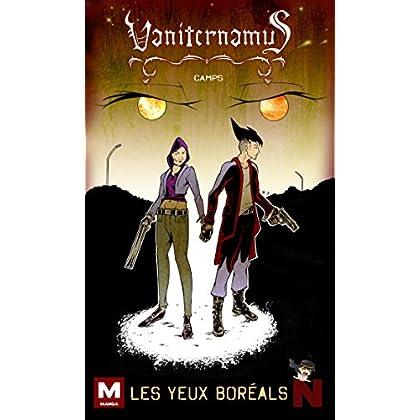 Vaniternamus: Les yeux boréals