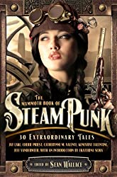 The Mammoth Book of Steampunk (Mammoth Books) (English Edition)