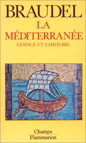 La méditerranée. Tome I. L'espace et l'histoire