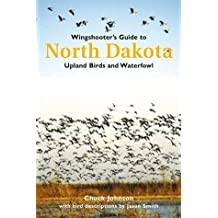 Wingshooter's Guide to North Dakota: Upland Birds & Waterfowl (Wingshooter's Guides)