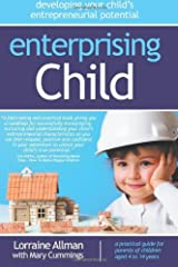 Enterprising Child - developing your child's entrepreneurial potential: Written by Lorraine Allman, 2012 Edition, Publisher: Bookshaker [Paperback] Paperback
