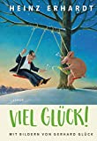 Viel Glück! (Gedichte und Verse): Mit Bildern von Gerhard Glück - Heinz Erhardt