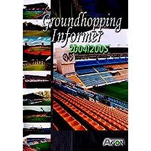 Groundhopping Informer 2004/2005