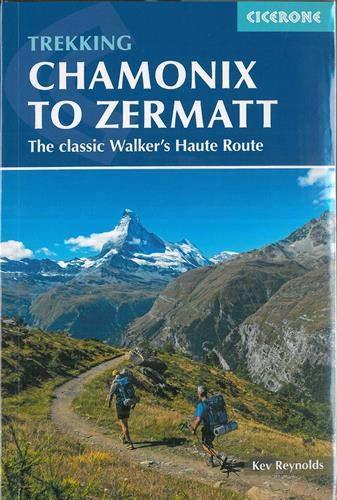 Chamonix to Zermatt: The classic Walker's Haute Route (Cicerone Trekking Guides)