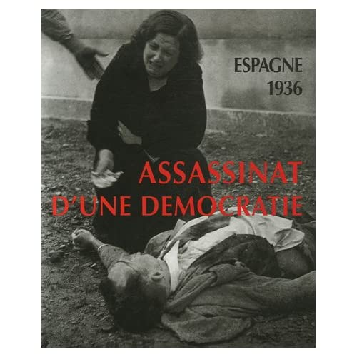 Espagne 1936: Assassinat d'une démocratie