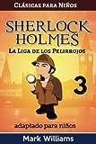 Sherlock Holmes adaptado para niños: La Liga de los Pelirrojos: Volume 3