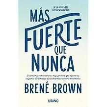 Mas fuerte que nunca (Spanish Edition) by Brene Brown (2016-05-31)
