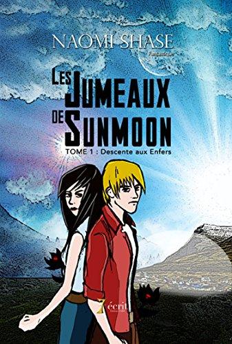 Livres gratuits en ligne Les Jumeaux de Sunmoon, Tome 1 : Descente aux Enfers pdf