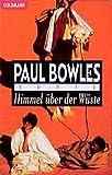Himmel über der Wüste (Goldmann Allgemeine Reihe) - Paul Bowles