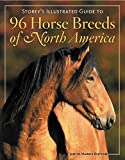 96 Horse Breeds of North America (Storeys Illustrated Guide)