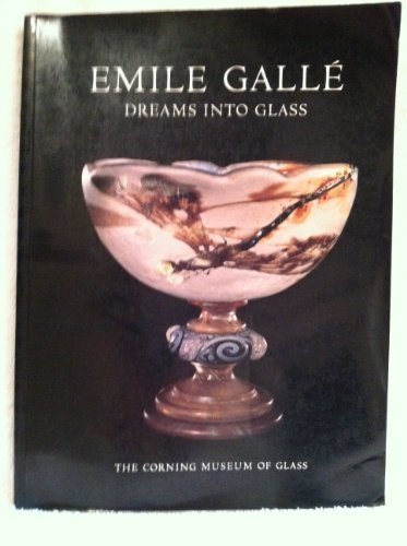 Emile Galle: Dreams into Glass by William Warmus (1984-06-01)