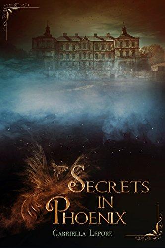 Secrets In Phoenix (Phoenix Holt Book 1) by Gabriella Lepore