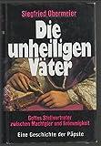 Die unheiligen Väter - Siegfried Obermeier