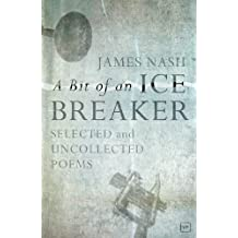 A Bit of an Ice Breaker: Selected and Uncollected Poems