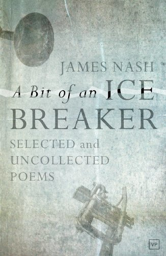 a-bit-of-an-ice-breaker-selected-and-uncollected-poems-english-edition