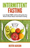 #3: Intermittent Fasting: Lose Weight FAST and Everything Else You Need to Know About Intermittent Fasting and How It Can Change Your Life