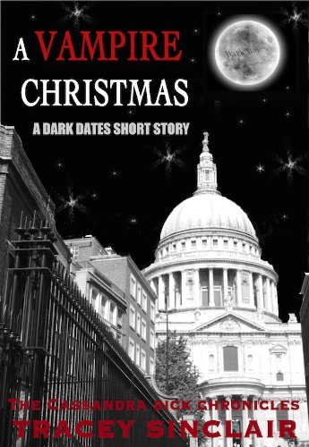A Vampire Christmas (Dark Dates Short Stories Book 2) by [Sinclair, Tracey]