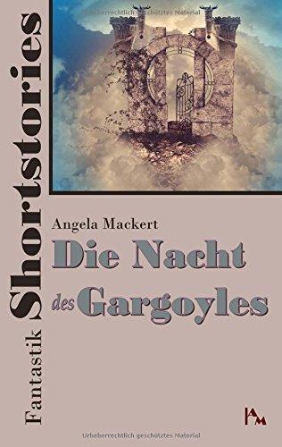 fantastik-shortstories-die-nacht-des-gargoyles-by-angela-mackert-2015-10-05