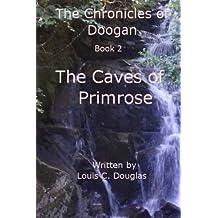 Chronicles of Doogan: Caves of Primrose: Volume 2 (The Chronicles of Doogan)