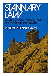 Stannary Law: History of the Mining Law of Cornwall and Devon