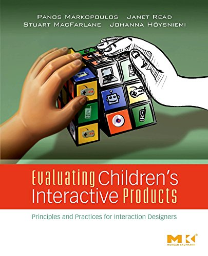 Evaluating Children\'s Interactive Products: Principles and Practices for Interaction Designers (Interactive Technologies)