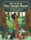 How to Draw the Jungle Book: The Easy Step-by-Step Guide to Draw the Characters from the Jungle Book - The Best Book for Drawing Mowgli and His Friends
