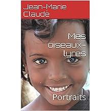 Mes oiseaux-lyres: Portraits