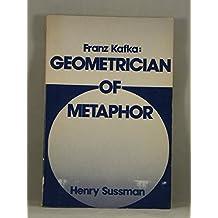 Franz Kafka: Geometrician of metaphor