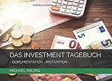 DAS INVESTMENT TAGEBUCH: MOTIVATION . DOKUMENTATION