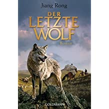 Der letzte Wolf: Roman
