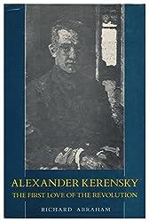 Alexander Kerensky: The First Love Of The Revolution