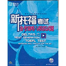 Chinese-English Version: Delta's Key to the Next Generation TOEFL Test: Advanced Skill Practice for the IBT (ISBN ON BOOK IS 9787506284776)