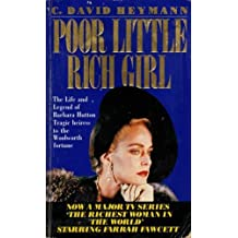 Poor Little Rich Girl: Life and Legend of Barbara Hutton by C.David Heymann (1991-09-03)