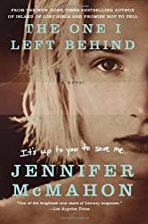The One I Left Behind: A Novel by McMahon, Jennifer (2013) Paperback