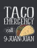 Notebook: Taco Emergency Call 9 Juan Juan Food Journal & Doodle Diary; 120 Dot Grid Pages for Writing and Drawing - 8.5x11 in.