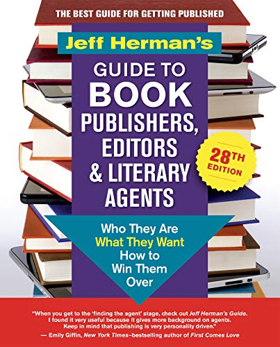 Jeff Herman's Guide to Book Publishers, Editors and Literary Agents 2019: Who Are They, What They Want, How to Win Them Over por Jeff Herman