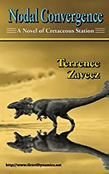 Nodal Convergence: Book I of Cretaceous Station: Volume 1