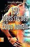 150 idées reçues sur le corps humain (French Edition)