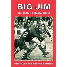 Big Jim: Jim Mills - A Rugby Giant by Peter Lush (2013-11-09)