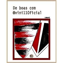 """De boas com @vini11Oficial (Coleção """"Campanha do Flamengo no Brasileirão 2017"""" Livro 21) (Portuguese Edition)"""