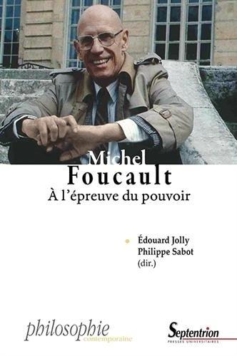 Michel Foucault : A l'preuve du pouvoir. Vie, sujet, rsistance