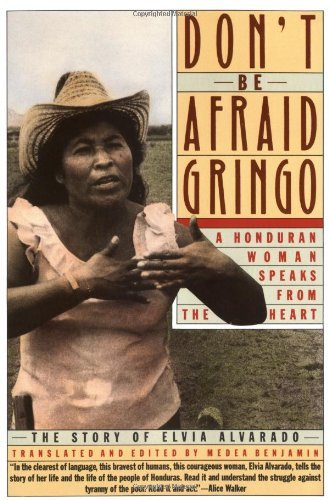 Don't Be Afraid Gringo: The Story of Elvia Alvarado: Written by Elvia Alvarado, 1989 Edition, (1st Perennial Library Ed) Publisher: HarperPerennial [Paperback]