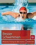Besser schwimmen: Effizientes Training für alle Stilarten