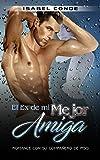 Best Amigo Erótico Romances - El Ex de mi Mejor Amiga: Romance con Review