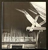 Holz Haus / Maisons De Bois / Wood Houses : Form in Rural Architecture